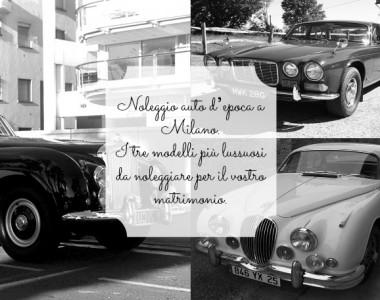Noleggio auto d'epoca a Milano. I tre modelli più lussuosi da noleggiare per il vostro matrimonio